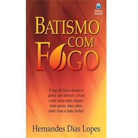 Livro - Batismo Com Fogo - Autor: Hernandes Dias Lopes