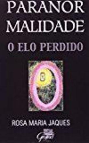 Livro Paranormalidade. O Elo Perdido Rosa Maria Jaques