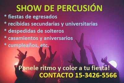 Fiestas Show De Percusión Murga Batucada Bombos Para Eventos