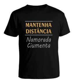 Camiseta Tradicional Mantenha Distancia Namorada Ciumenta