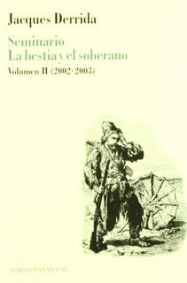 Seminario La Bestia Y El Soberano - Jacques Derrida