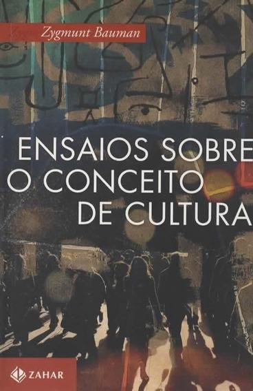 A143 - Ensaios Sobre O Conceito De Cultura - Zygmunt Bauman