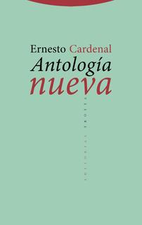 Antología Nueva, Ernesto Cardenal, Trotta