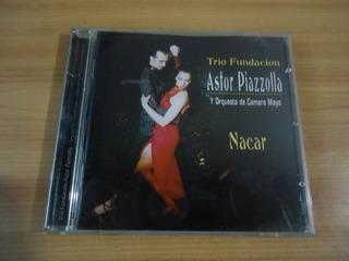 Cd Astor Piazzolla Nácar Trío Fundación
