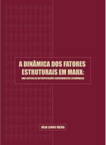 Livro A Dinâmica Dos Fatores Estruturais Em Marx