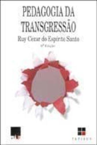 Livro Pedagogia Da Transgressão Ruy Cezar Do Espírito Santo
