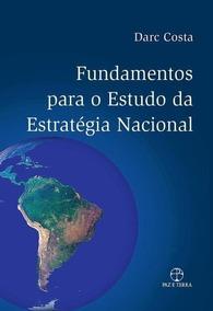 Fundamentos Para O Estudo Da Estratégia Nacional