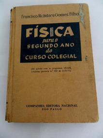 Livro Física Para O Segundo Ano Do Colegial 1952 Francisco