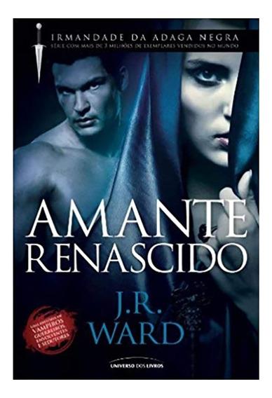 Livro Amante Renascido - Irmandade Da Adaga Negra - J.r War