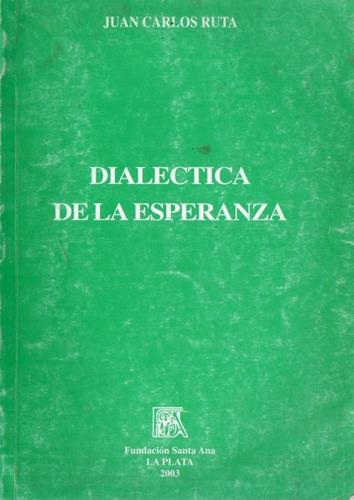 Juan Carlos Ruta - Dialectica De La Esperanza