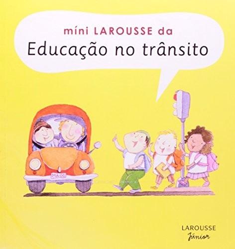 Mini Larousse Da Educação No Trânsito - Livro