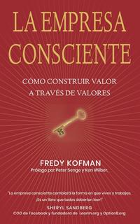 La Empresa Consciente - Kofman Fredy