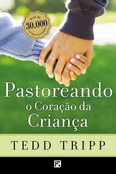 Livro Pastoreando O Coração Da Criança