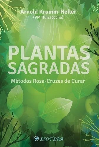 Plantas Sagradas - Arnold Krumm-heller