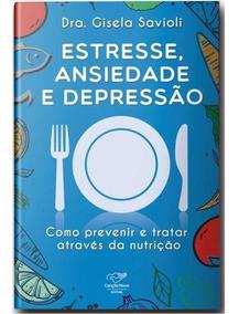 Livro Estresse, Ansiedade E Depressão Dra. Gisela Savioli