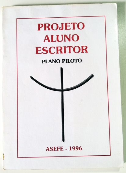 Livro Projeto Aluno Escritor - Asefe 1996 - Brasília