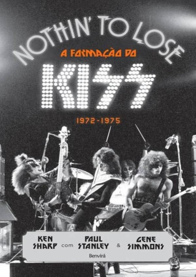 Nothin To Lose - Formacao Do Kiss (1972-1975)