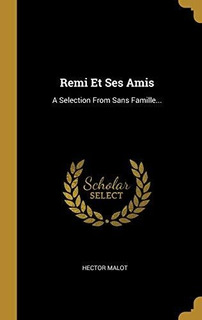 Remi Et Ses Amis : Hector Malot