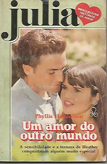 Livro Romance Julia Nº 619 - Um Amor Do Outro Mundo
