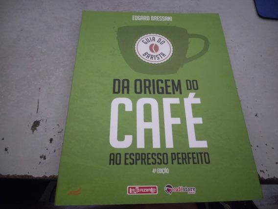 Da Origem Do Café Ao Expresso Perfeito