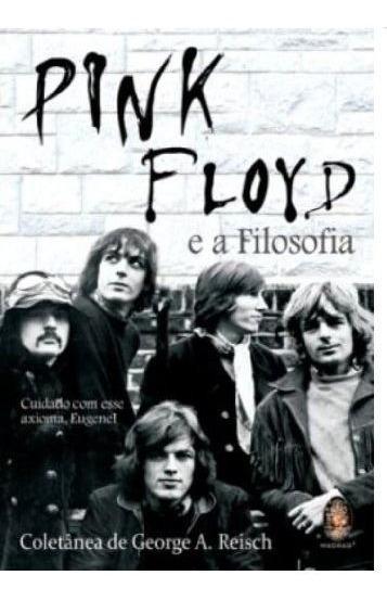 Livro - Pink Floyd E A Filosofia - Raro! Fora De Catálogo!
