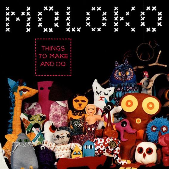 Cd Moloko Things To Make And Do