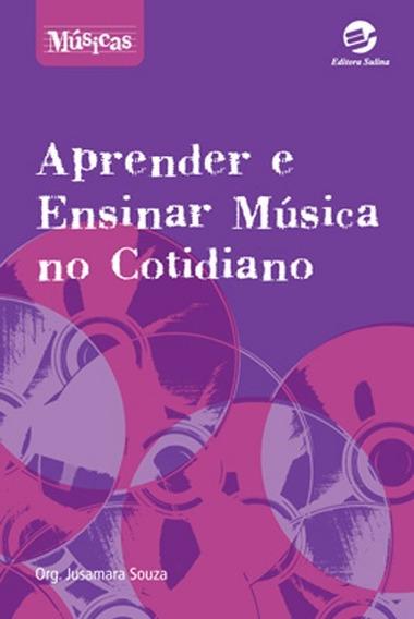 Livro Aprender E Ensinar Música No Cotidiano Jusamara Souza.