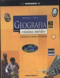 Livro Geografia Para O Ensino Médio Moreira E Sene