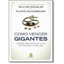 Como Vencer Gigantes - Lições Bíblicas D William Douglas E