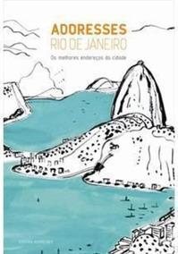 Addresses Rio De Janeiro: Os Melhores Endereços Da Cidade