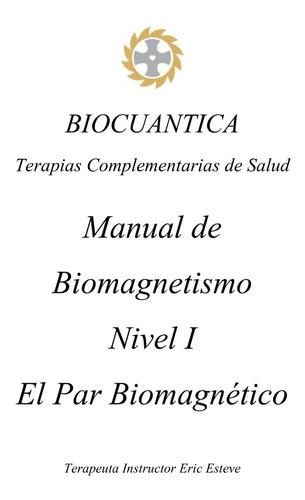 Imagen 1 de 3 de Curso De Biomagnetismo Presencial Par Biomagnético De Goiz