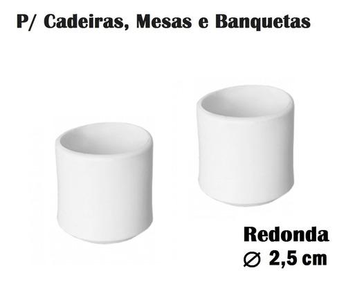 Ponteira Protetora Pé De Cadeira Mesa Banqueta ( Pezinho Redondo 2,5cm ) - Conjunto 12 Pç