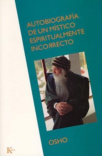 Imagen 1 de 3 de Autobiografía De Un Místico Incorrecto, Osho, Kairós