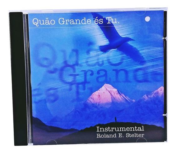 Cd De Música Instrumental Para Relaxar - Quão Grande És Tu *
