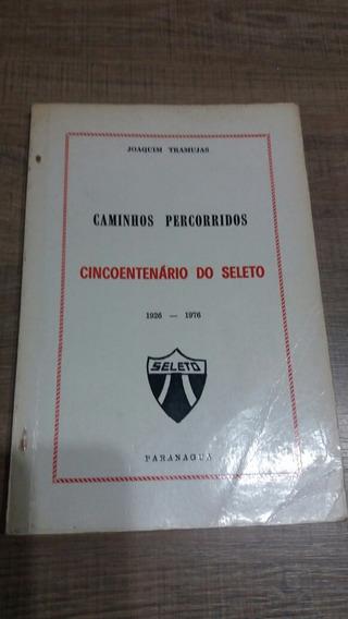Futebol Livro Do Seleto De Paranagua Parana Raro 1976