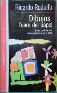 Dibujos Fuera Del Papel - Ricardo Rodulfo