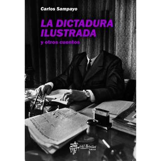 La Dictadura Ilustrada - Carlos Sampayo