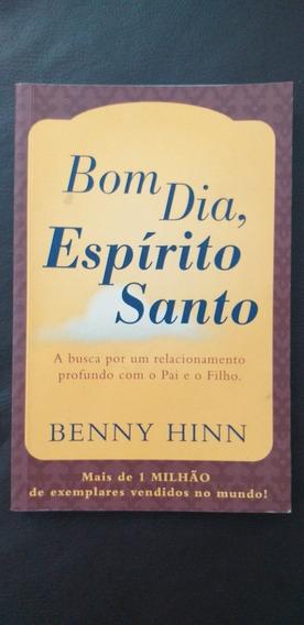 Bom Dia Espírito Santo - Benny Hinn