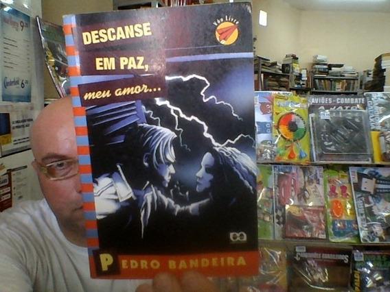Livro Descanse Em Paz Meu Amor... - Pedro Bandeira
