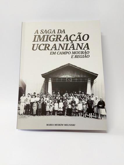 Livro A Saga Da Imigração Ucraniana