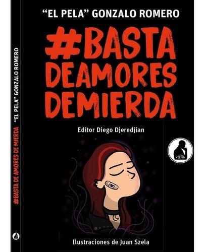 Imagen 1 de 2 de Basta De Amores De Mierda I - Gonzalo Romero (el Pela)