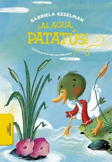 ¡ Al Agua Patatús ! - Gabriela Keselman