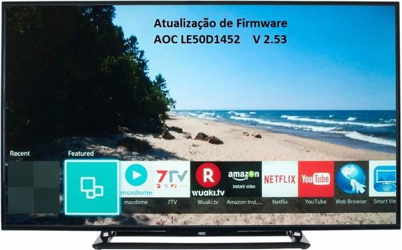 Atualização De Software/firmware Tv Led Aoc Le50d1452 V2.53