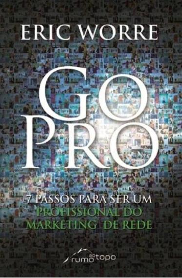 Go Pro 7 Passos Para Ser Um Profissional Do Marketing De Red