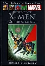 Surpreendentes X-men: Superdotados Joss Whedon & John