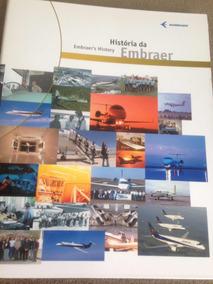 Livro História Da Embraer - Aviação Aeronáutica Brasileira