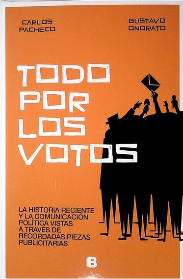 Todo Por Los Votos / Pacheco Y Onorato (envíos)