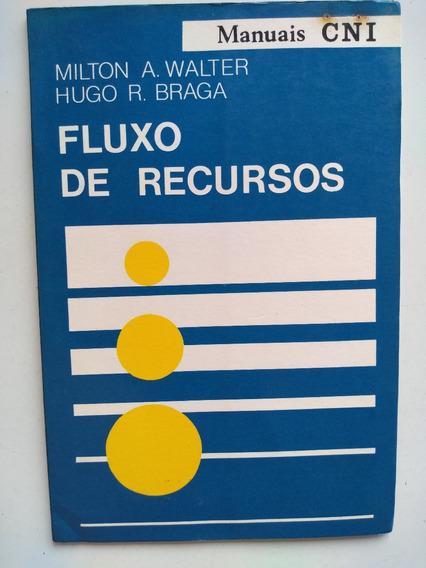 Livro - Fluxo De Recursos - Cni - Milton A Walter - Hugo R B