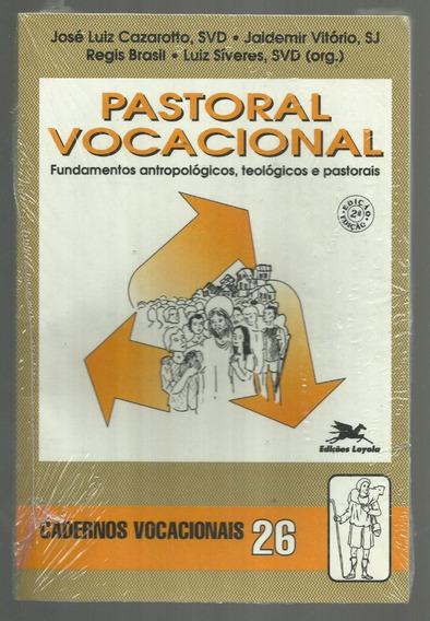 Pastoral Vocacional - Fundamentos Antropológicos - Cazarotto
