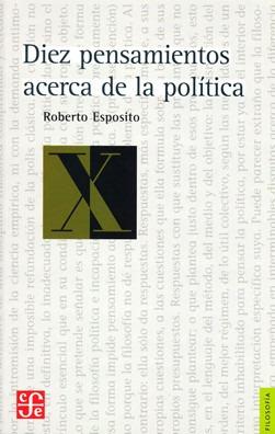 Diez Pensamientos Acerca De La Política, Esposito, Ed. Fce